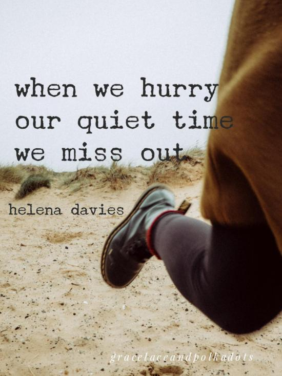When We Hurry Our Quiet Time