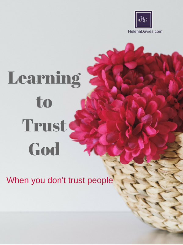 Learning to trust God when we don't trust people