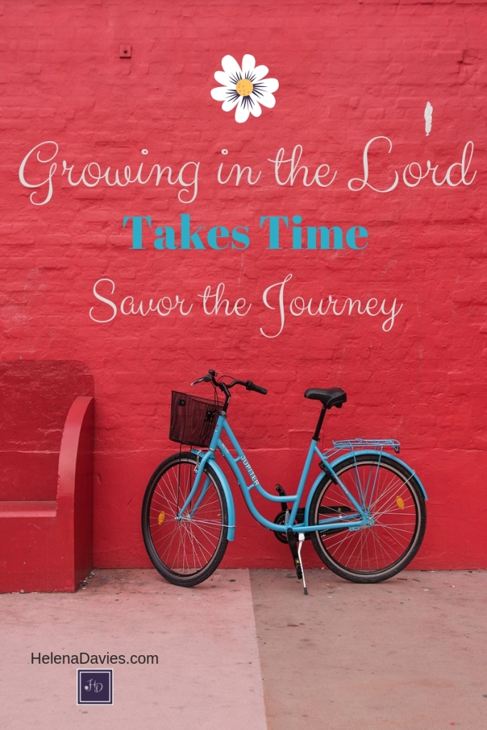 In our rush to become mature woman in Christ we forget to savor the process