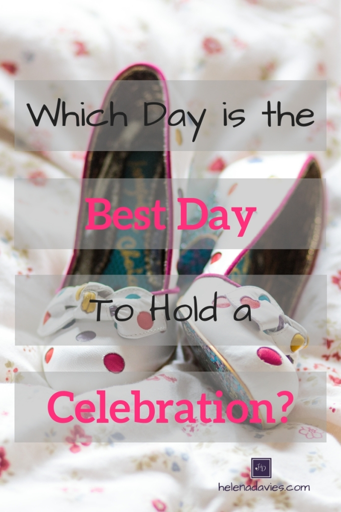 365 Days in a year which day is the best day to hold a celebration?