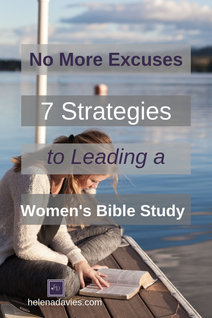 7 Strategies to Leading a Women's Bible Study Group. Excuses, we could come up with many I'm sure. Let's look at 7 of the most used excuses and the strategies to help you lead with confidence.